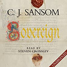 Sovereign (       UNABRIDGED) by C. J. Sansom Narrated by Steven Crossley