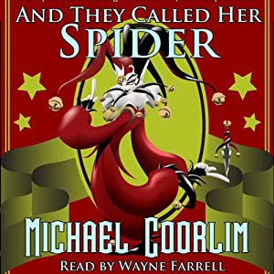 And They Called Her Spider: A Bartleby and James Adventure, Book 1 | [Michael Coorlim]