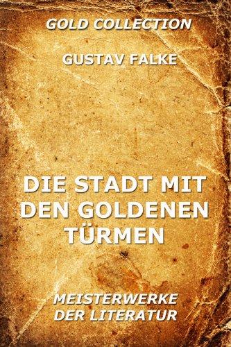 Die Stadt mit den goldenen Türmen (Kommentierte Gold Collection) (German Edition)