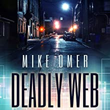 Deadly Web: Glenmore Park Mystery Series, Book 2 Audiobook by Mike Omer Narrated by Eric Martin