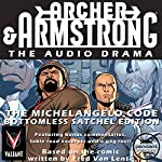 Archer & Armstrong The Michelangelo Code: Bottomless Satchel Edition | Fred Van Lente