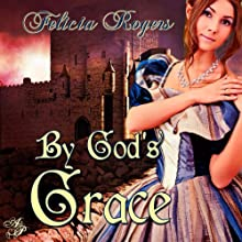 By God's Grace Audiobook by Felicia Rogers Narrated by Marian Hussey