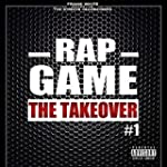 Rap Game, Vol. 1 (The Takeover) [Fran...