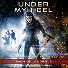 Under My Heel: The Kurtherian Gambit, Book 6 Audiobook by Michael Anderle, Ellen Campbell Narrated by Emily Beresford