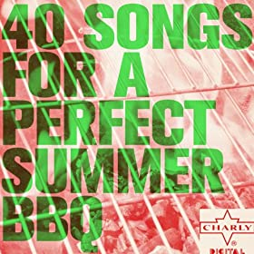 40 Songs for a Perfect Summer BBQ