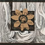 Dowsing Anemone with Copper Tongue by Kayo Dot (2006) Audio CD