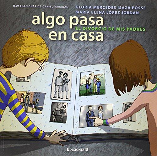 Algo Pasa en Casa: el Divorcio de Mis Padres (Spanish Edition)