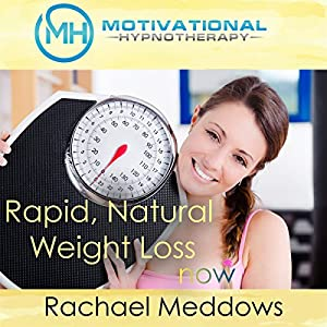 Rapid, Natural Weight Loss Now with Hypnosis, Meditation, and Positive Affirmations Speech