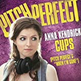 Cups (Pitch Perfects &quot;When Im Gone&quot;)
