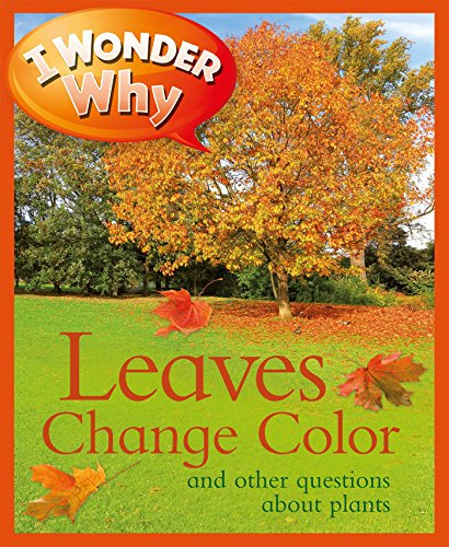 i-wonder-why-leaves-change-color-and-other-questions-about-plants