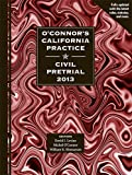 img - for O'Connor's California Practice * Civil Pretrial 2013 book / textbook / text book