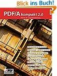 PDF/A kompakt 2.0: PDF für die Langze...