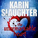 The Unremarkable Heart (       UNABRIDGED) by Karin Slaughter Narrated by Patricia Rodriguez