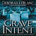 Grave Intent | Deborah LeBlanc