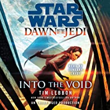 Into the Void: Star Wars: SW: Dawn of the Jedi (       UNABRIDGED) by Tim Lebbon Narrated by January LaVoy