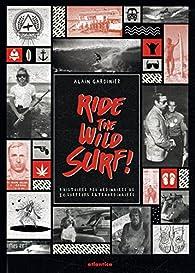 Ride the wild surf ! par Alain Gardinier