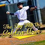 The Boy with the Golden Arm | William Graham