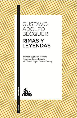 Rimas y Leyendas: Edición y guía de lectura de Francisco López Estrada  y Mª Teresa López García-Berdoy (Poesía)