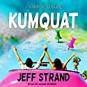 Kumquat Audiobook by Jeff Strand Narrated by Adam Verner