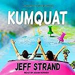 Kumquat | Jeff Strand