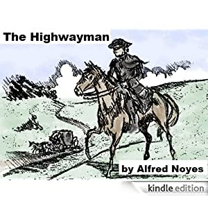 a narrative review of the highwayman by alfred noyes