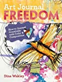 img - for Art Journal Freedom: How to Journal Creatively With Color & Composition Art Journal Freedom book / textbook / text book