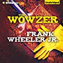 The Wowzer Audiobook by Frank Wheeler Narrated by Eric G. Dove