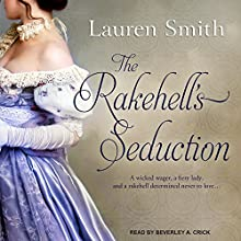 The Rakehell's Seduction: Seduction Series, Book 2 | Livre audio Auteur(s) : Lauren Smith Narrateur(s) : Beverley A. Crick