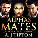 Alpha's Mates: Bear Shifter Billionaire, Book 2 Audiobook by AJ Tipton Narrated by Veronica Heart