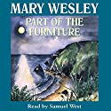 Part of the Furniture (       UNABRIDGED) by Mary Wesley Narrated by Samuel West
