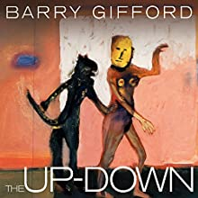 The Up-Down: The Almost Lost, Last Sailor and Lula Story, in Which Their Son, Pace Roscoe Ripley, Finds His Way (       UNABRIDGED) by Barry Gifford Narrated by Paul Boehmer