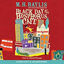 Black Day at the Bosphorus Cafe Audiobook by M. H. Baylis Narrated by David Thorpe