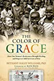 img - for The Color of Grace: How One Woman's Brokenness Brought Healing and Hope to Child Survivors of War book / textbook / text book