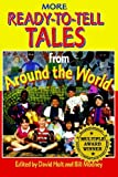 More Ready-To-Tell Tales from Around the World unknown Edition by Hold, David, Mooney, Bill [2005]