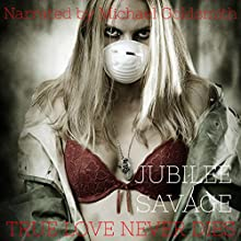 True Love Never Dies: An Extreme Horror Short Audiobook by Jubilee Savage Narrated by Michael Goldsmith