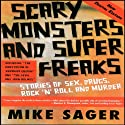 Scary Monsters and Super Freaks (       UNABRIDGED) by Mike Sager Narrated by George Orlando