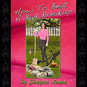 How To Beat A Bad Breakup Audiobook