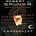 Frameshift Audiobook by Robert J. Sawyer Narrated by Scott Aiello