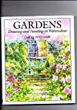 img - for Gardens: Drawing & Painting in Watercolour book / textbook / text book