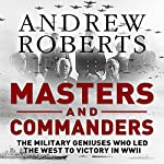 Masters and Commanders | Andrew Roberts