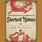 The Oriental Casebook of Sherlock Holmes: Nine Adventures from the Lost Years | [Ted Riccardi]
