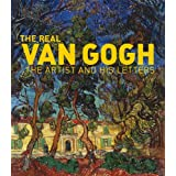 The Real Van Gogh: The Artist and His Lettersby Nienke Bakker