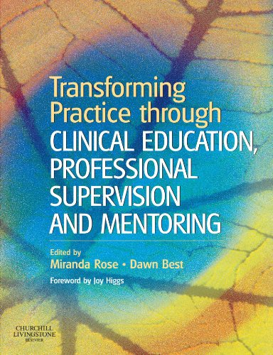 Transforming Practice through Clinical Education, Professional Supervision and Mentoring, 1e