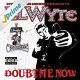 Doubt Me Now [Explicit]