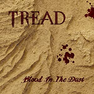 Tread - Blood In The Dust (2012)