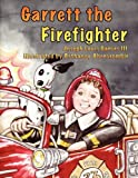 Garrett the Firefighter