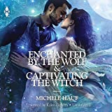 img - for ''Enchanted by the Wolf'' & ''Captivating the Witch'' book / textbook / text book