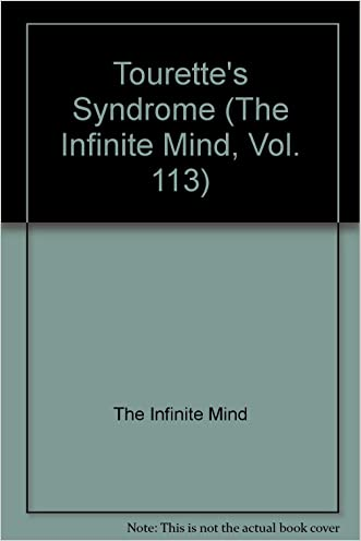 Tourette's Syndrome (The Infinite Mind, Vol. 113)