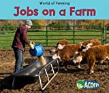 Jobs on a Farm (World of Farming)