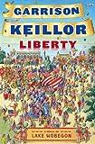 Liberty: A Lake Wobegon Novel (Lake Wobegon Novels)